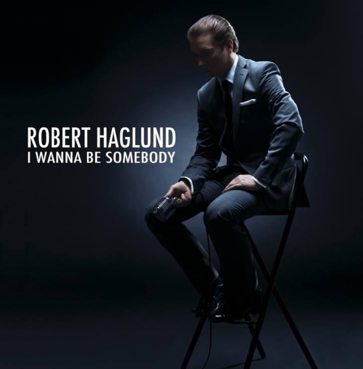 robert haglund - i wanna be somebody